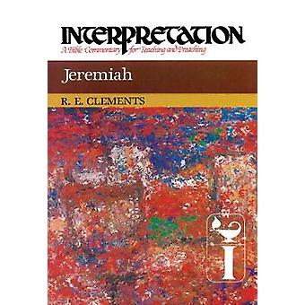 Jeremiah Interpretation by Clements & Ronald E.