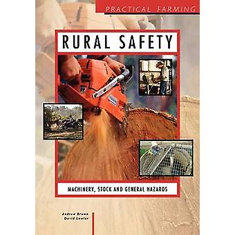 Rural Safety Machinery Stock and General Hazards by Brown & Theodore E.