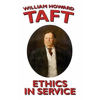 Ética en el servicio por Taft y William H.