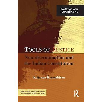 Tools of Justice  Nondiscrimination and the Indian Constitution by Kannabiran & Kalpana