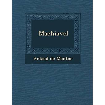 Machiavel by Montor & Artaud de