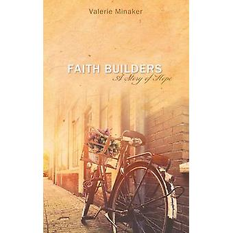 Faith Builders A Story of Hope by Minaker & Valerie