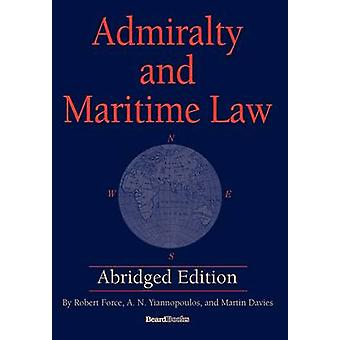 Admiralty and Maritime Law by Force & Robert