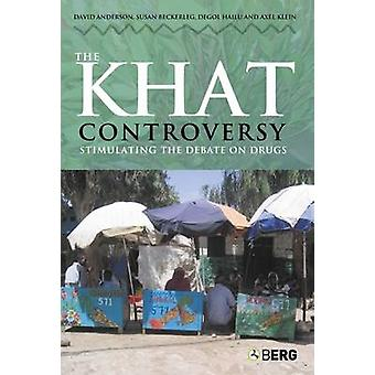 The Khat Controversy Stimulating the Debate on Drugs by Anderson & David