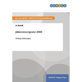 Jahressteuergesetz 2008 by Kaindl & A.