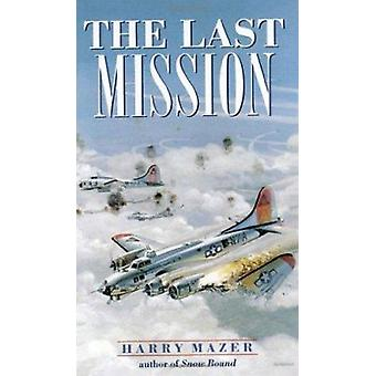 The Last Mission by Harry Mazer - 9780440947974 Book