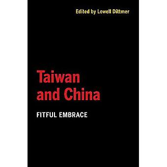 Taiwan and China - Fitful Embrace by Lowell Dittmer - 9780520295988 Bo