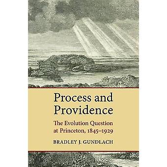 Process and Providence - The Evolution Question at Princeton - 1845-19