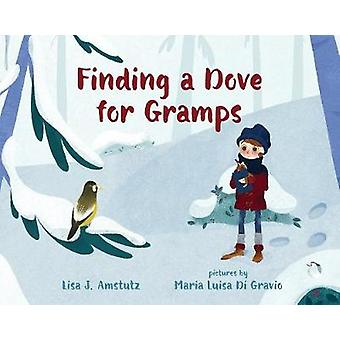 Finding a Dove For Gramps by Lisa Amstutz - 9780807512791 Book