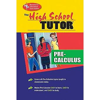 High School Pre-calculus Tutor by Rea - 9780878919109 Book