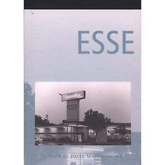 Esse - A Poem by David Mutschlecner - 9780916272708 Book