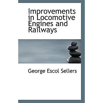 Improvements in Locomotive Engines and Railways by George Escol Selle