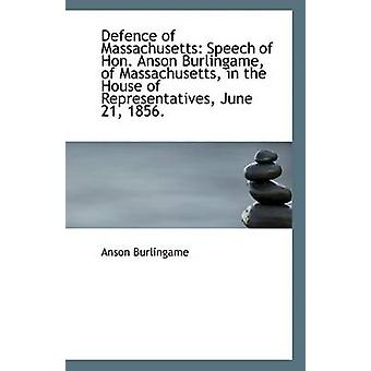 Defence of Massachusetts - Speech of Hon. Anson Burlingame - of Massac