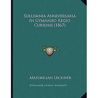Sollemnia Anniversaria in Gymnasio Regio Curiensi (1867) by Maximilia