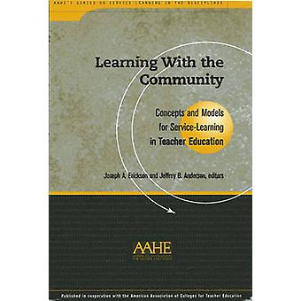Learning with the Community - Concepts and Models for Service-learning