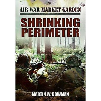 Giardino del mercato della guerra aerea-perimetro di contrazione di Martin Bowman-9781781