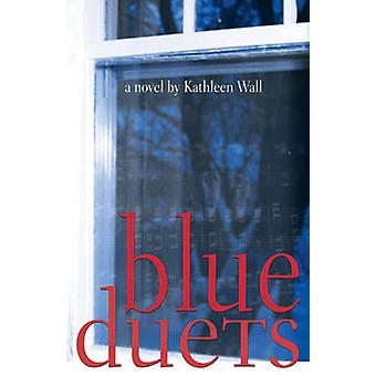 Blue Duets by Kathleen Wall - 9781897142448 Book