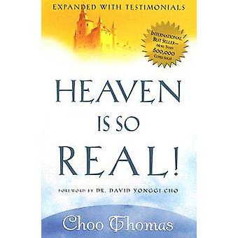 Heaven is So Real (revised and updated) by Choo Thomas - 978159185789