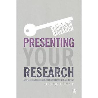 Presenting Your Research by Becker & Lucinda