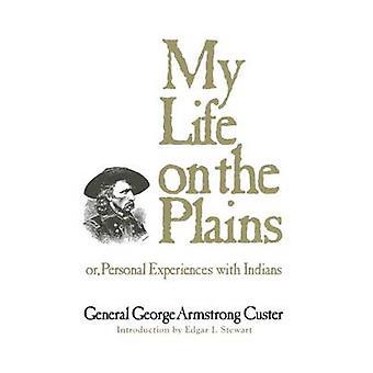 Mit liv på sletterne eller personlige oplevelser med indianere af Custer & George Armstrong