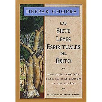 Las Siete Leyes Espirituales del Exito: Una Guia Practica Para La Realizacion de Tus Suenos / The 7 Spiritual Laws of Success