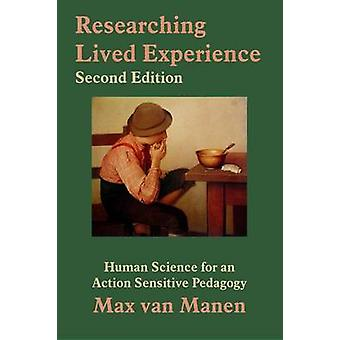 Researching Lived Experience by Max Van Manen