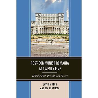 PostCommunist Romania at TwentyFive by Stan & Lavinia