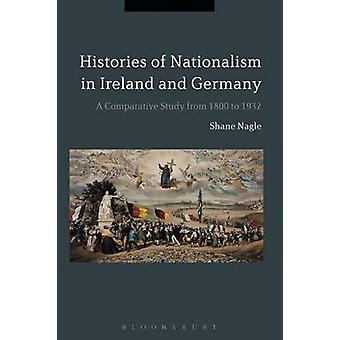 Histories of Nationalism in Ireland and Germany by Nagle & Shane