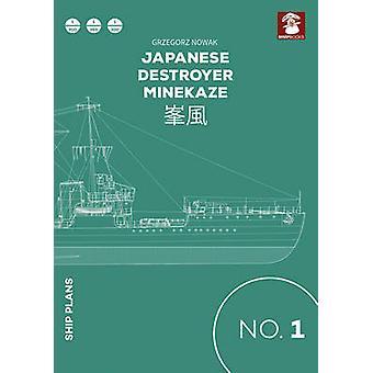 Japanese Destroyer Minekaze by Grzegorz Nowak - 9788365281067 Book
