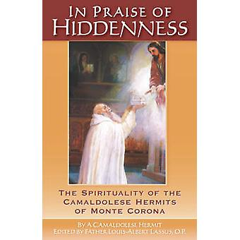 In Praise of Hiddenness by LouisAlbert Lassus & O. P. Father