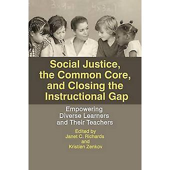 Sociale rechtvaardigheid de gemeenschappelijke kern en het dichten van de Instructionele kloof waardoor diverse leerlingen en hun leraren door Richards & Janet C.