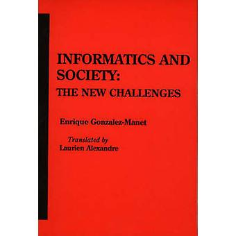 Informatics and Society The New Challenges by Gonzalez Manet & Enrique
