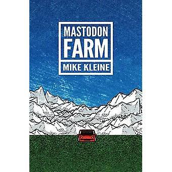 Mastodon Farm by Kleine & Mike