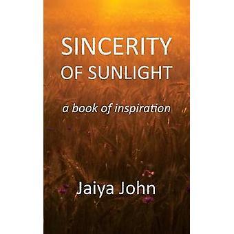 Sincerity of Sunlight A Book of Inspiration by John & Jaiya