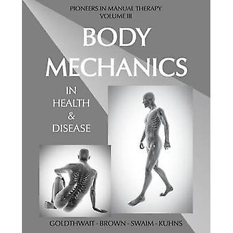 Body Mechanics in Health and Disease by Goldthwait & Joel E