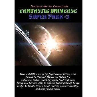 Fantastic Stories Presents the Fantastic Universe Super Pack 3 by Howard & E. Robert