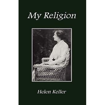 My Religion by Keller & Helen