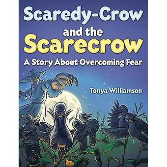 ScaredyCrow And The Scarecrow by Williamson & Tonya