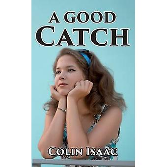 A Good Catch by Isaac & Colin