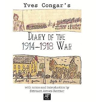 Diary of the 19141918 War by Congar & Yves