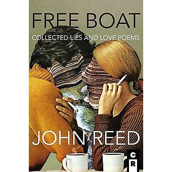 Free Boat Collected Lies and Love Poems by Reed & John