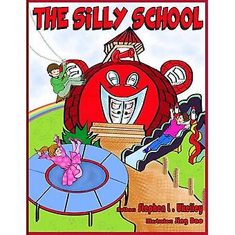 The Silly School by Ukeiley & Stephen