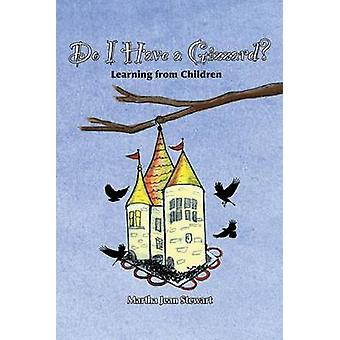 Do I Have a Gizzard Learning from Children by Stewart & Martha Jean