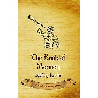 The Book of Mormon 365Day Reader by Workman Family Classics