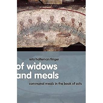 Of Widows and Meals Communal Meals in the Book of Acts by Finger & Reta Halteman