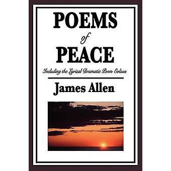 Poems of Peace Including the Lyrical Dramatic Poem Eolaus by Allen & James