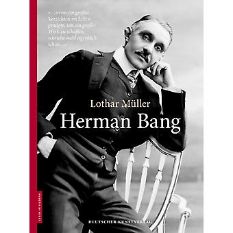 Herman Bang by Lothar M ller & Edited by Dieter Stolz