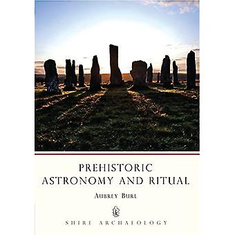 Prehistoric Astronomy and Ritual (Shire Archaeology)