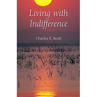 Living with Indifference by Charles E. Scott - 9780253348562 Book