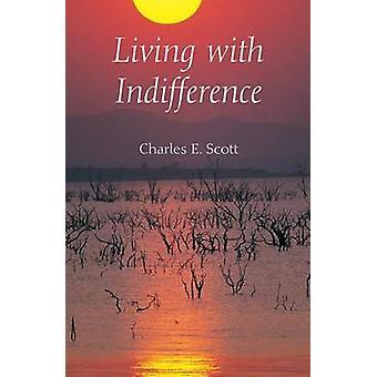 Leve med ligegyldighed af Charles E. Scott - 9780253348562 Bog